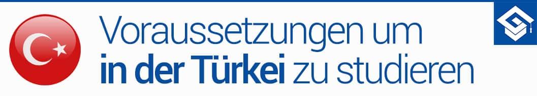 Studium in der Türkei Voraussetzungen