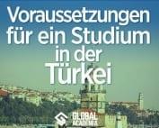 voraussetzungen für ein studium in der Türkei