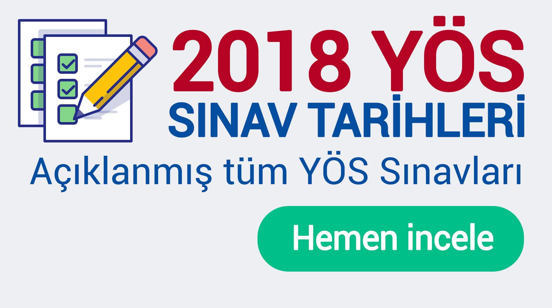 2018 yös sınav tarihleri