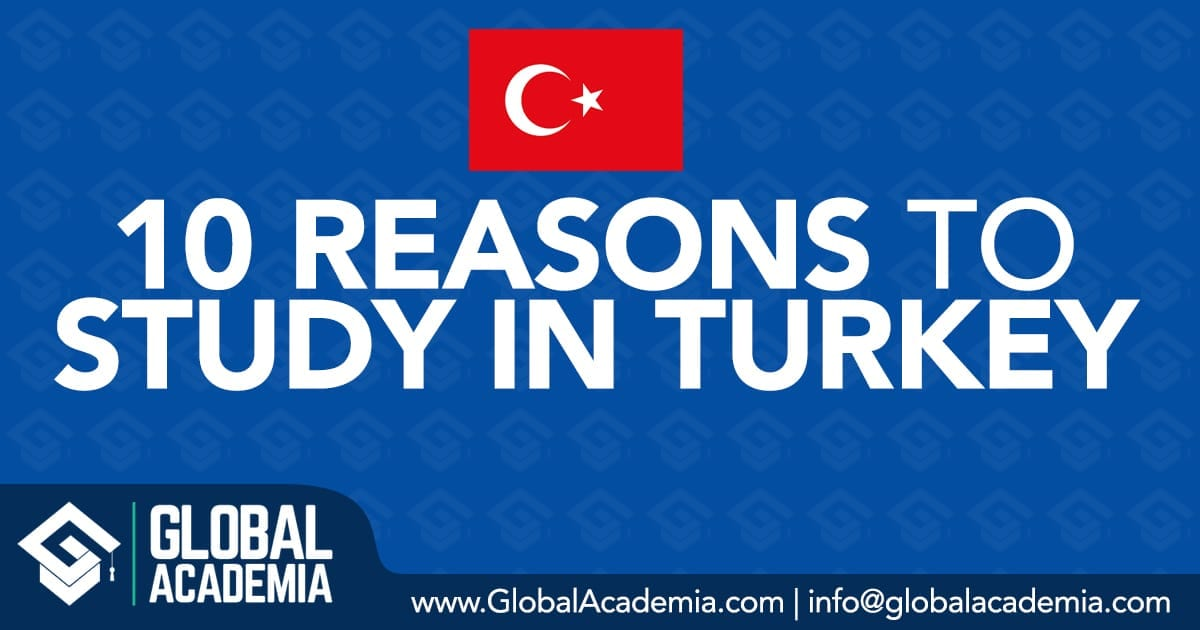 why study in turkey - reasons to study in turkey