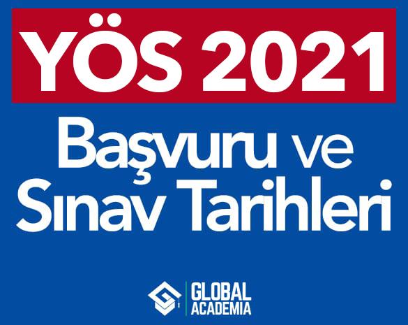 Yos 2021 Sinav Tarihleri Yos 2021 Basvuru Tarihleri Global Academia
